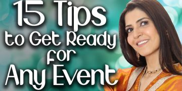 15 Tips to Get Ready for Any Event - Ghazal Siddique
