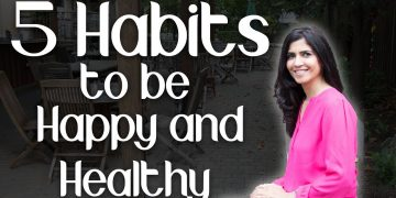 5 Tips to be Happy and Healthy - Ghazal Siddique