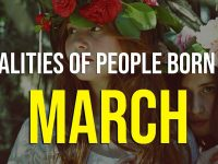 Qualities of People born in March