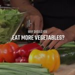 Why should you eat more Vegetables