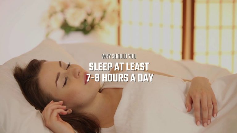 Why should you sleep at least 7 8 hours a day