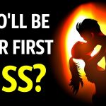 Who Will Be Your First Kiss? Personality Test