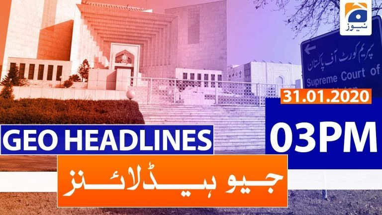 Geo Headlines 03 PM | 31st January 2020