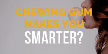 Chewing gum makes you smarter