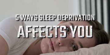 5 ways Sleep Deprivation affects you