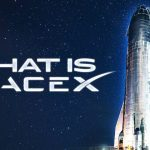 What Is SpaceX?