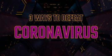 3 ways to defeat Coronavirus