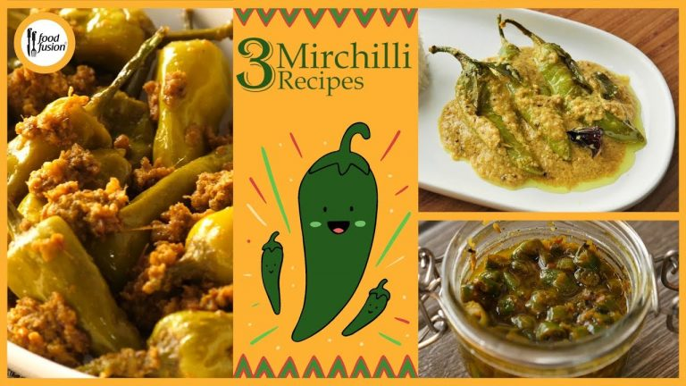 3 Mirchilli Recipes By Food Fusion