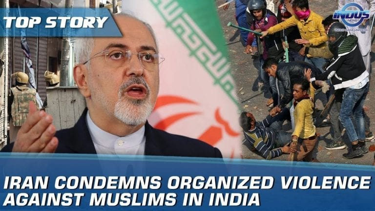 Iran Condemns Organized Violence Against Muslims In India   Indus News