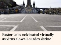 Shuttered by the coronavirus outbreak, France's Lourdes Roman Catholic shri... 30