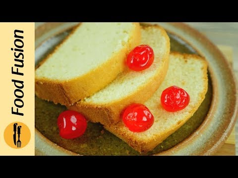 Pound Cake Recipe by Food Fusion