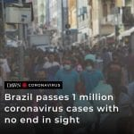 Brazil has passed 1 million coronavirus cases and approached 50,000 deaths, a ne... 5