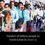 The number of unemployed people in the country has been estimated to reach 6.65 ... 5