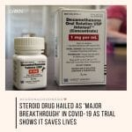 The steroid dexamethasone was shown on Tuesday to be the first drug to significa... 9