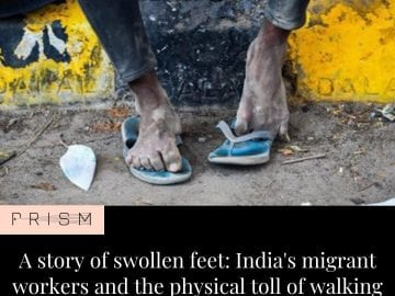 Across India, there are men and women with swollen feet. At a quarantine centre ... 10