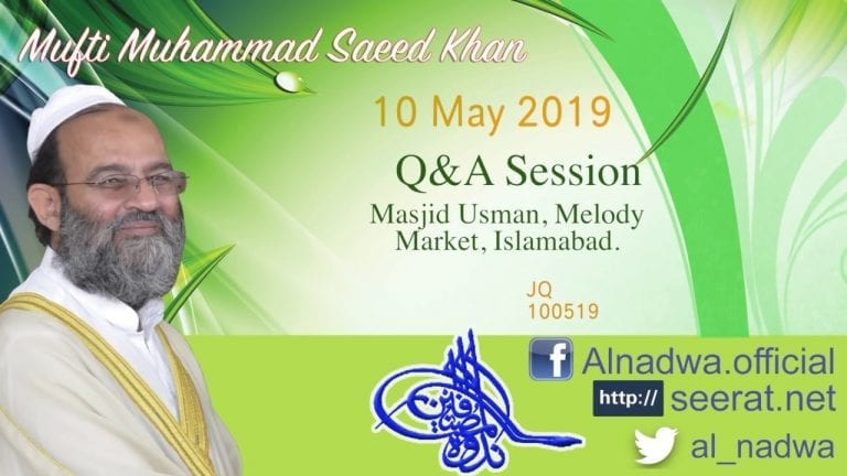 10 May 19: Friday Question & Answer Session #415 by Hazrat Mufti Muhammad Saeed Khan JQ-100519