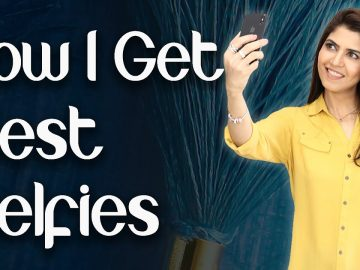 How I Get Best Selfies / 15 Tips, Tricks to Get Perfect Selfies, Photos - Ghazal Siddique