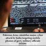 #PakistanArmy identifies major cyber attack by India targeting mobile phones of ... 2
