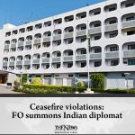 Ceasefire violations: FO summons Indian diplomat Details: 1