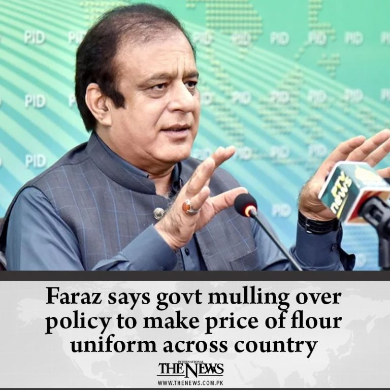 Faraz says govt mulling over policy to make price of flour uniform across countr... 3
