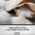 Sugar price is soaring as per the threat conveyed by the sugar mafia to Prime Mi... 5