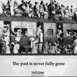 The past is never fully gone Read more: TheNews 2