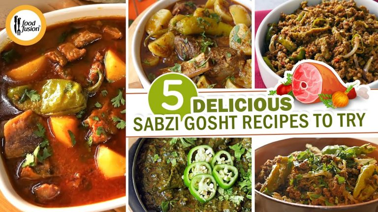 5 Delicious Sabzi Gosht Recipes By Food Fusion