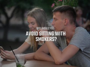 Why should you avoid sitting with Smokers