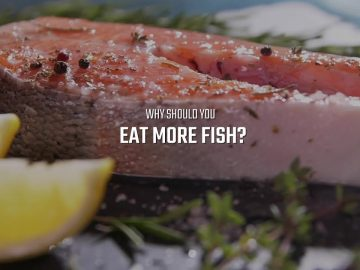 Why should you eat more Fish