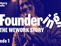 Before WeWork, Who Was Adam Neumann? | Foundering: Ep. 1