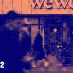 The Bar Is Now At Your Desk | The WeWork Story: Part 2