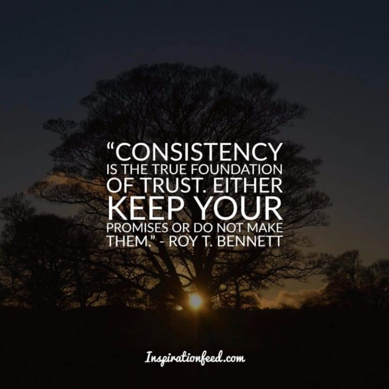 Consistency is the true foundation 1