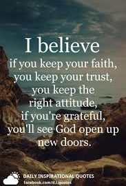 If you keep your faith, you keep your trust. 17