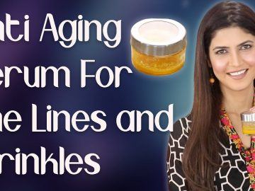 Homemade Anti- Aging Serum for Fine Lines and Wrinkles - Ghazal Siddique