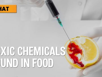 Toxic Chemicals found in food