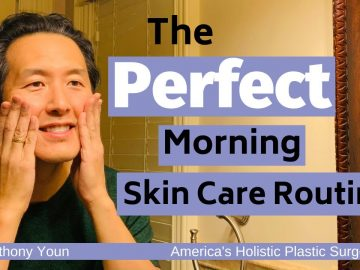 What is the Perfect Morning Skin Care Routine? - Dr. Anthony Youn 3