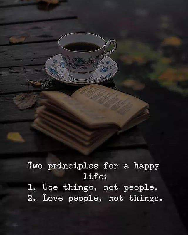 Two Principles for a happy life. 1
