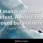 Man is not made for defeat, 2