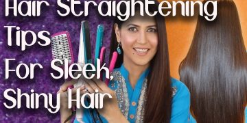 Hair Straightening Tips for Sleek, Shiny Hair / Complete Guide Step by Step - Ghazal Siddique