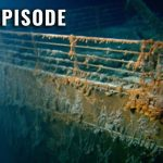 """Lost Worlds: Inside the """"Unsinkable"""" Titanic (S2, E7) 