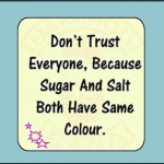 Do not trust any one. 1