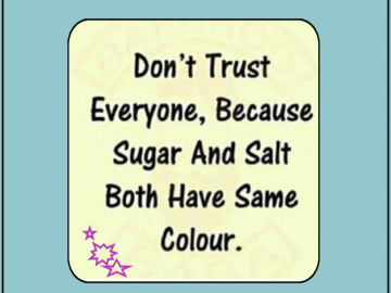 Do not trust any one. 3