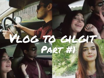 Vlog To Gilgit || VLOG Pt #1 || To Be Continued || Northern Areas Pakistan 10