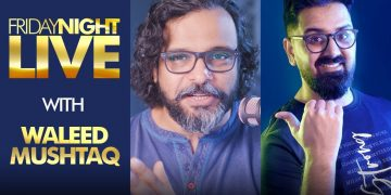 Friday Night Live with Waleed Mushtaq