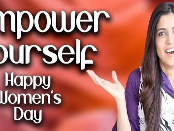 Empower Yourself / Happy Women's Day - Ghazal Siddique
