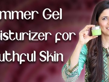 Homemade Summer Gel Moisturizer for Fresh, Younger Looking Skin - Ghazal Siddique