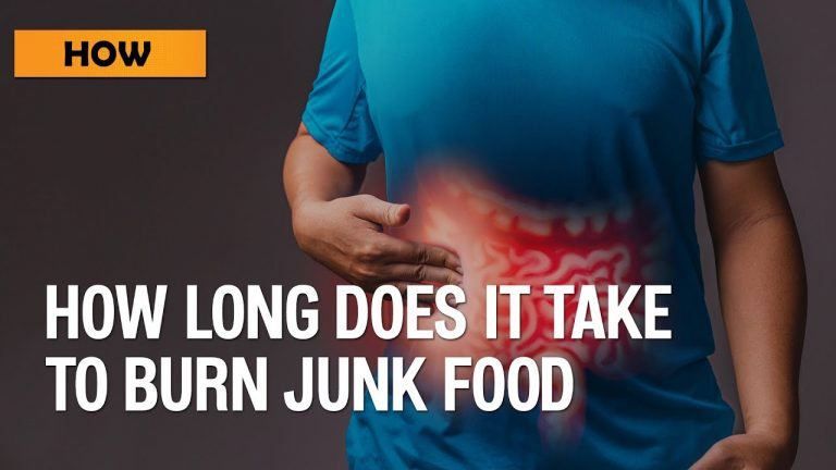 How long does it takes to burn Junk Food