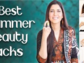 9 Best Summer Beauty Hacks - Ghazal Siddique