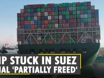 News Alert: Ever Given ship blocking Suez Canal successfully 'refloated'   Latest English News
