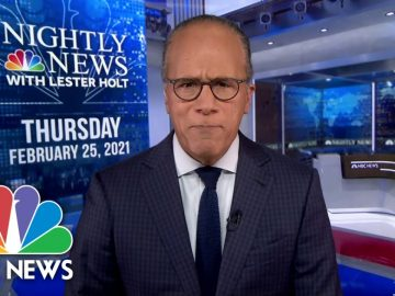 NBC Nightly News Broadcast (Full) - February 25th, 2021 | NBC Nightly News